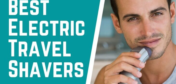Best Electric Travel Shavers